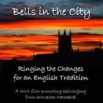 Bells in the City: Ringing the Changes for an English Tradition