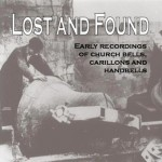 Lost and Found: Early recordings of church bells, carillons and handbells